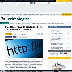 L'ONU reconnaît le droit à la liberté d'expression sur Internet