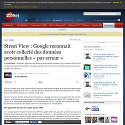 Street View : Google reconnaît avoir collecté des données person