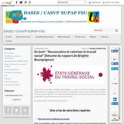"""En bref : """"Reconnaitre et valoriser le travail social"""" (Résumé du rapport de Brigitte Bourguignon) - DASES / CASVP SUPAP-FSU"""