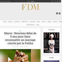 Maroc : Nouveau délai de 5 ans pour faire reconnaître un mariage conclu par la Fatiha - femmesdumaroc