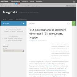Peut-on reconnaître la littérature numérique ? (I) Matière, écart, langage – Marginalia