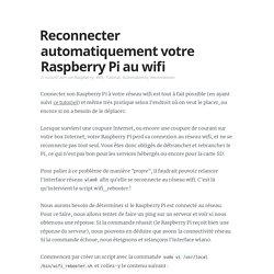 Reconnecter automatiquement votre Raspberry Pi au wifi