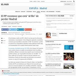 """El PP reconoce que está """"al filo"""" de perder Madrid"""