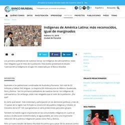 Indígenas de América Latina: más reconocidos, igual de marginados