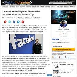 Facebook se ve obligado a desactivar el reconocimiento facial en Europa