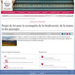 SENAT 11/07/16 Lundi 11 juillet 2016, le Sénat a adopté en nouvelle lecture le projet de loi pour la reconquête de la biodiversité, de la nature et des paysages.