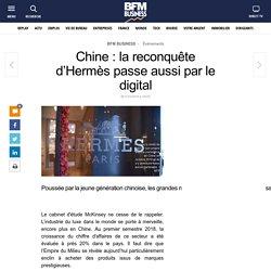 Chine : la reconquête d'Hermès passe aussi par le digital