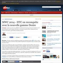 MWC 2014 - HTC en reconquête avec la nouvelle gamme Desire