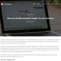 Why you should reconsider Google+ for your business - Chetaru UK