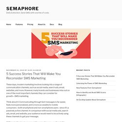 5 Success Stories That Will Make You Reconsider SMS Marketing - Semaphore