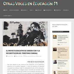 El proyecto educativo de Cherán K´eri y la reconstitución del territorio comunal – Otras Voces en Educacion