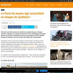 Le Paris du moyen-âge reconstitué en images de synthèse !