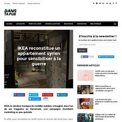 IKEA reconstitue un appartement syrien pour sensibiliser à la guerre – Dans Ta Pub