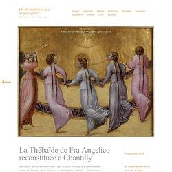 La Thébaïde de Fra Angelico reconstituée à Chantilly