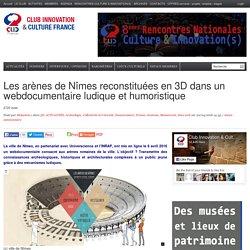 Les arènes de Nîmes reconstituées en 3D dans un webdocumentaire ludique et humoristique