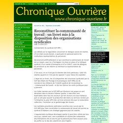Reconstituer la communauté de travail : un livret mis à la disposition des organisations syndicales - [Chronique ouvrière]