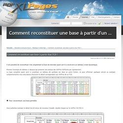 Comment reconstituer une base à partir d'un TCD ? - Tutoriels & Astuces Excel > Tableaux Croisés Dyn.