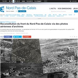 Reconstitution du front du Nord Pas-de-Calais via des photos aériennes d'archives