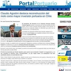 Claudio Agostini destaca reconstrucción del molo como mayor inversión portuaria en Chile