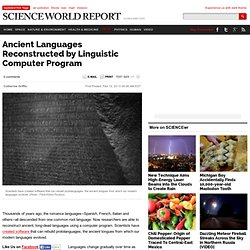 Ancient Languages Reconstructed by Linguistic Computer Program