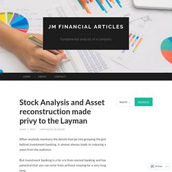 Stock Analysis and Asset reconstruction made privy to the Layman
