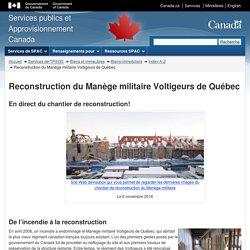 Reconstruction du Manège militaire Voltigeurs de Québec - Biens immobiliers - TPSGC