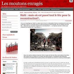 Haïti : mais où est passé tout le fric pour la reconstruction?..