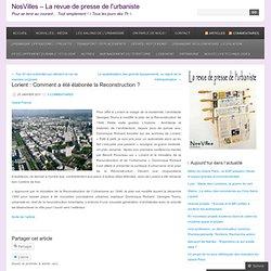 Lorient : Comment a été élaborée la Reconstruction ?