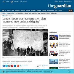London's post-war reconstruction plan promised 'new order and dignity'