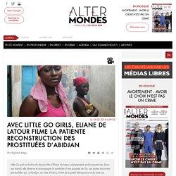 Avec Little Go girls, Eliane de Latour filme la patiente reconstruction des prostituées d'Abidjan