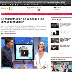 La reconstruction de la langue : une longue rééducation