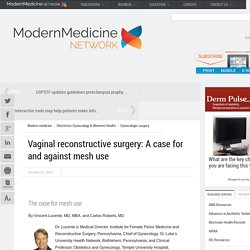 Vaginal reconstructive surgery: A case for and against mesh use