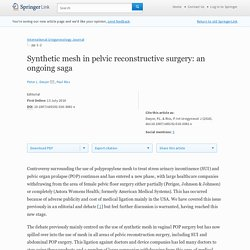 Synthetic mesh in pelvic reconstructive surgery: an ongoing saga