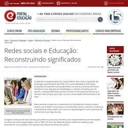 Redes sociais e Educação: Reconstruindo significados - Artigos de Educação e Pedagogia