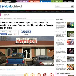 """Tatuador """"reconstruye"""" pezones de mujeres que fueron víctimas del cáncer de mama"""