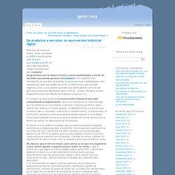 De productos a servicios: la reconversión industrial digital at genís roca