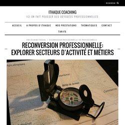 Reconversion professionnelle: explorer secteurs d'activité et métiers