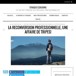 La reconversion professionnelle, une affaire de tripes!