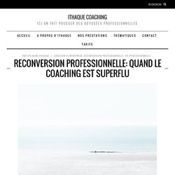 Reconversion professionnelle: quand le coaching est superflu