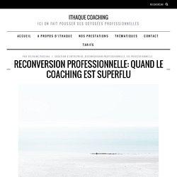 Reconversion professionnelle: quand le coaching est superflu
