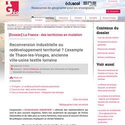 Reconversion industrielle ou redéveloppement territorial ? L'exemple de Thaon-les-Vosges, ancienne ville-usine textile lorraine