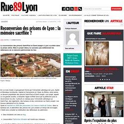 Reconversion des prisons de Lyon : la mémoire sacrifiée ?