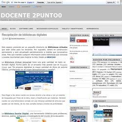 Recopilación de bibliotecas digitales ~ Docente 2punto0