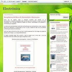 Electrónica: Recopilacion de libros de Electricidad y Electronica
