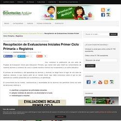 Recopilación de Evaluaciones Iniciales Primer Ciclo Primaria + Registros