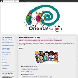 Orienta Galicia: RECOPILATORIO MATERALES PARA ALUMNADO INMIGRANTE