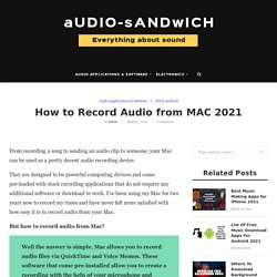How to Record Audio from MAC 2021 – Audio Sandwich