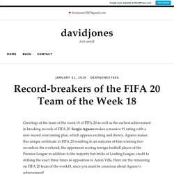 Record-breakers of the FIFA 20 Team of the Week 18