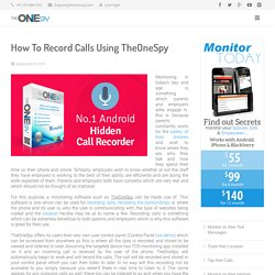 How To Record Calls Using TheOneSpy