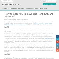 How to Record Skype, Google Hangouts, and Webinars